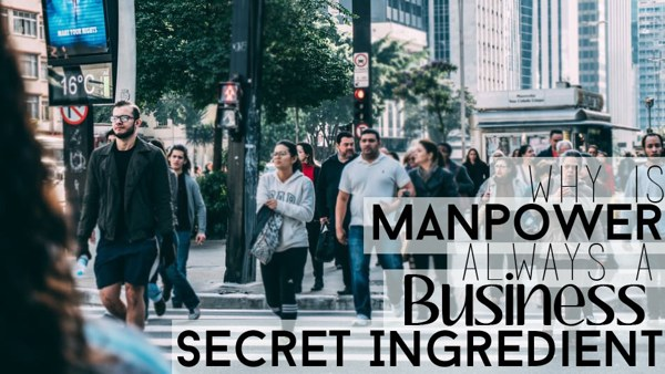 Why is Manpower Always a Business' Secret Ingredient 13