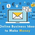 Online Business Ideas to Make Money 1